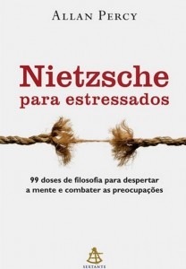livro Nietzsche para Estressados 208x300 Nietzsche para Estressados   livro de Allan Percy
